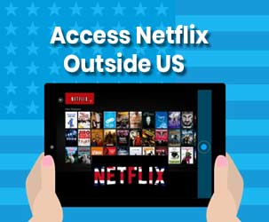 How to Access Netflix Outside US with VPN?
