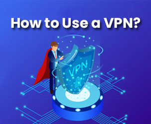How to Use a VPN?
