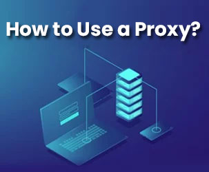 How to Use a Proxy?